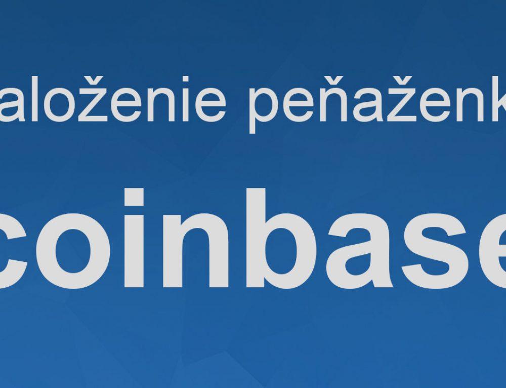 Videonávod: Coinbase – Založenie bitcoin peňaženky